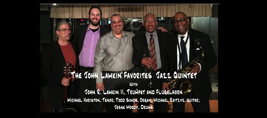 "THE JOHN LAMKIN ""FAVORITES"" QUINTET – JUN. 3-4"